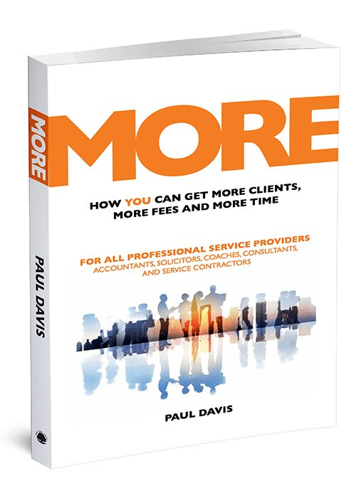 how to get more clients more fees and more time by Paul Davis